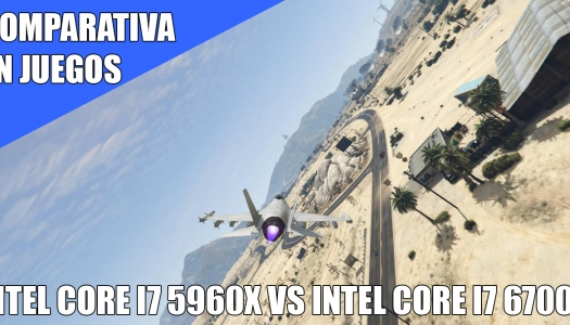Comparativa en juegos: Intel Core i7 5960x vs Intel Core i7 6700k